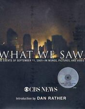 What We Saw: The Events of September 11, 2001, in Words, Pictures, and Video Bo