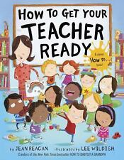 How to Get Your Teacher Ready (2017, HC, 1st Ed) Free Shipping !!!