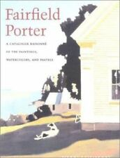 Fairfield Porter: Catalogue Raisonne of the Oil Paintings, Watercolor,-ExLibrary