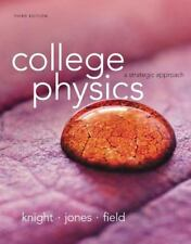 College Physics : A Strategic Approach by Stuart Field, Brian Jones and Randall