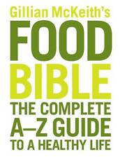 Gillian McKeith's Food Bible: The Complete A-Z Guide to a Healthy Life by Gilli…