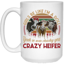 Girls Be Like I Am A Doll Crazy Heifer Coffee Mug 11oz 15oz Mothers Day Gift