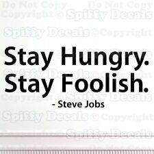 STAY HUNGRY STAY FOOLISH STEVE JOBS APPLE Quote Vinyl Wall Decal Decor Sticker