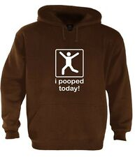 I Pooped Today funny Hoodie Humor Vintage cool offensive Multiple Colors