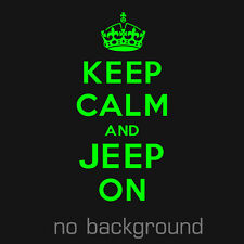 1 x Keep Calm And Jeep On Sticker Vinyl Decal  Murray Chivette Mud Dirt Ride