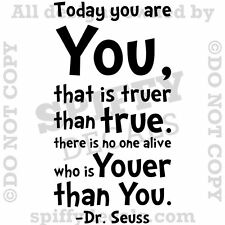 DR SEUSS TODAY YOU ARE YOU  Quote Vinyl Wall Decal Decor Sticker