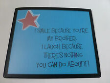 Brother Gifts - Keyring, Mousemat, Coaster, Magnets
