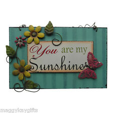 Landhaus & Blumen Schild - You Are My Sunshine Theres No Place Like