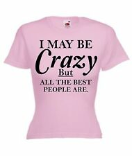 Womens Funny I May Be Crazy T-Shirt Top Tee Birthday Xmas Present Gift Ladies