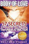 Body of Love: 57 Secrets In Creating Your Ideal Body Using The Law of Attraction