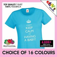 I CAN'T KEEP CALM I'M HAVING A BABY! CUSTOM PRINTED Ladies Fitted t-shirt