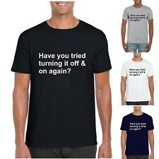 HAVE YOU TRIED TURNING IT OFF AND ON AGAIN T SHIRT IT CROWD ROY MOSS FUNNY JOKE