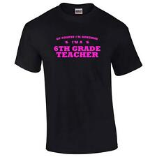 Of Course I'm Awesome I'm A 6th Grade Teacher Mens Big And & Tall Funny T-Shirt