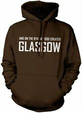 On the 8th Day God Created Glasgow hoody Scotland Unisex Hoodie Various Colours
