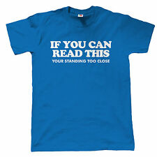 If You Can Read This Your Standing Too Close Funny T Shirt - Gift Fathers Day