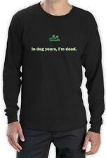 In Dog Years I'm Dead Funny Sarcastic Birthday Gift Long Sleeve T-Shirt Gag