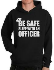 Be Safe Sleep With An Officer - Policeman Funny Police Cop Hoodie Gift Idea