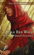 Little Red Wolf I: A Wolf in Sheep's Clothing (Volume 1) by Paul W Schumacher