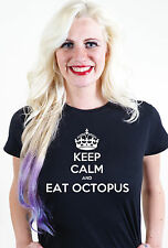 KEEP CALM AND EAT OCTOPUS UNISEX MENS WOMEN T SHIRT TEE