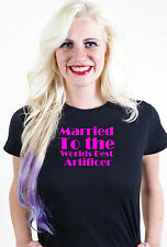 MARRIED TO THE WORLDS BEST ARTIFICER T SHIRT UNUSUAL VALENTINES GIFT