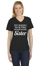 Most Incredible One Of A Kind Freakin Awesome Sister V-Neck Women T-Shirt Gift