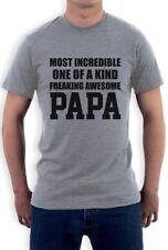 Most Incredible One Of A Kind Freaking Awesome PAPA T-Shirt Gift Idea