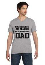 Most Incredible One Of A Kind Freakin Awesome Dad Father's V-Neck T-Shirt Gift