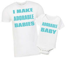 Adult and Onesie Baby Matching I Make Adorable Babies Shirt combo T-Shirt set