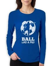 Soccer Player - Ball Like a Pro Gift for Soccer Lovers Women Long Sleeve T-Shirt