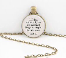 Voltaire - Life is a Shipwreck....pendant necklace key chain gift