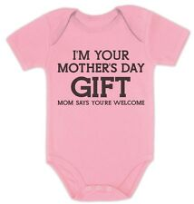 I'm Your Mother's Day Gift Dad Says Welcome Funny Cute Baby Onesie Infant