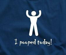 I POOPED TODAY CRUDE FUNNY PARTY HUMOR TEE NEW MENS SH.SLEEVE T-SHIRT ANY SIZE!