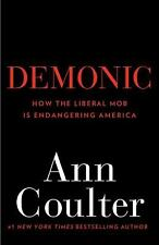 Demonic:How Liberal Mob is Endangering America Ann Coulter HC/DJ free shipping