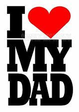 IRON ON TRANSFER OR STICKER - I LOVE MY DAD - FATHERS DAY RED HEART