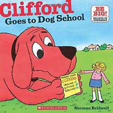 Clifford Goes to Dog School Bridwell, Norman/ Bridwell, Norman (Illustrator)
