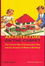 Architecture on the Carpet The Curious Tale of Construction Toy... 9780500342855