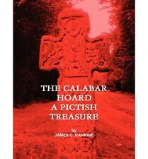 NEW The Calabar Hoard - A Pictish Treasure by James Rankine