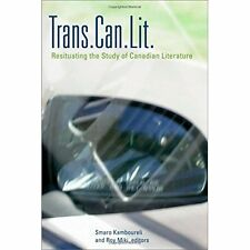 Trans.Can.Lit: Resituating the Study of Canadian Literature Kamboureli, Smaro (E