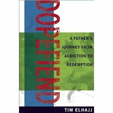 Dopefiend: A Father's Journey from Addiction to Redemption Elhajj, Tim