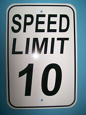 Speed Limit 10 MPH Sign New 12X18 Aluminum Road and Street Sign No Rust DOT STD.