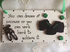 Hand Crafted Plaque/Sign/Keepsake - Perfect Gift For An Irish Dancer
