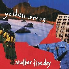 Another Fine Day by Golden Smog (CD, Jul-2006, Lost Highway)
