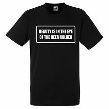 BEAUTY IS IN THE EYE OF THE BEER HOLDER  T SHIRT BIKER GANG STYLE FUNNY