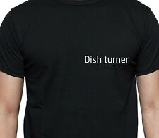 DISH TURNER T SHIRT PERSONALISED TEE JOB WORK SHIRT CUSTOM