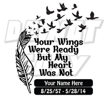 Your Wings Were Ready - Memorial Vinyl Decal - see other auctions for options