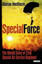 Special Force: The Untold Story of 22nd Special Air Service Regiment (SAS) by...