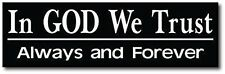 In God We Trust, Always and Forever; Bumper Sticker