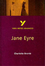 "Charlotte Bronte's ""Jane Eyre"": Study Notes (York Notes Advanced), Dr Karen Saye"