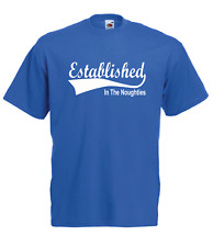 ESTABLISHED IN THE 00s nouhties 16th 18th birthday xmas mens womens T SHIRT TOP