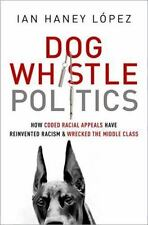 Dog Whistle Politics: How Coded Racial Appeals Have Reinvented Racism and Wreck